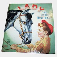 """Collectible Vintage Children's Book about a Horse Titled """"  Lady The Blue Mare """""""