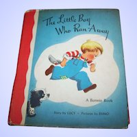 A Bonnie Book The Little Boy Who Ran Away C. 1946
