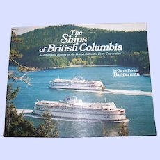 The Ships Of British Columbia Soft Cover Book  An Illustrated History