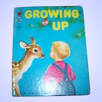 A Sweet Collectible Vintage Children's Book Growing Up Rand McNally  C. MCMLVI