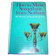 How To Make Something from Nothing by Ruth Stearns Egge