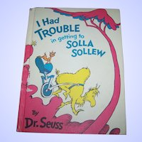 C. 1965 Dr. Seuss Children's Book  I Had Trouble in getting to Solla Sollew