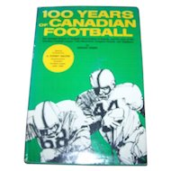 Sports Book 100 Years of Canadian Football by Gordon Currie
