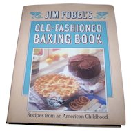 Cook Book Jim Fobel's Old-Fashioned Baking Book
