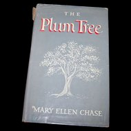 "Hard Cover Book "" The Plum Tree "" by Mary Ellen  Chase"