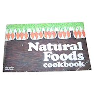 Natural Foods Cookbook Cook Book C. 1972 Maxine Atwater