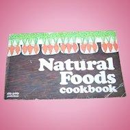 Natural Foods Cookbook Cook Book C. 1972 Maxine Atwater