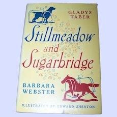 Stillmeadow and Sugarbridge Hard Cover Book Copyright 1953
