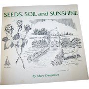 "Soft Bound Book Booklet  "" Seed Soil and Sunshine "" By Mary Dauphinee"
