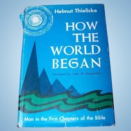 """Hard Cover Book """" How The World Began """" by Helmut Thielicke"""
