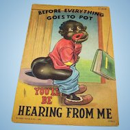 Black Americana Memorabilia Collectible Post Card Before Everything Goes to POT