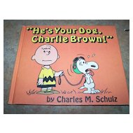 "H.C.  Book "" He's Your Dog Charlie Brown "" First Edition"