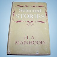 """Hard Bound Book """" Selected Stories """" by H.A. Manhood C.  1947"""