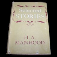 "Hard Bound Book "" Selected Stories "" by H.A. Manhood C.  1947"