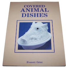 """Reference Collector Book Paperback """" Covered Animal Dishes """" by E. Grist"""