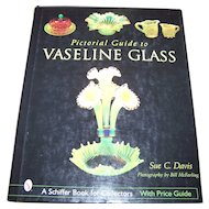"Reference Collector Book "" Pictorial Guide to VASELINE Glass """