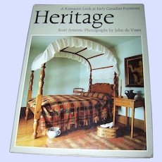 """Hard Cover Over Sized Book """" Heritage """" A Romantic Look at Early Canadian  Furniture Scott Symons"""