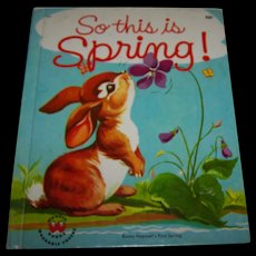 """A Charming Children's Vintage Book :  """" So This Is Spring """" Bunny Hopwell's First Spring"""