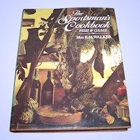 The Sportsman's Cookbook Fish & Game E.M. Walker C. 1978