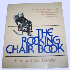 """Soft Cover First Edition Book """" The Rocking Chair """" by Ellen and Bert Denker"""