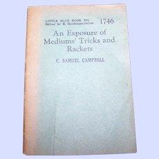 "Odd Little Booklet "" An Exposure of Mediums' Tricks and Rackets"" C. Samuel Campbell Little Blue Book"