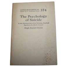 The Psychology of Suicide: Is the Momentum of an Intense Exalted Egotism the basic cause  Hugh Russell Fraser (Little blue book)
