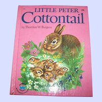 """Charming Children's Book """" Little Peter COTTONTAIL """" By Thornton W. Burgess"""