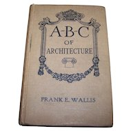 A Vintage Hard Cover Book ABC of Architecture Frank E. Wallis