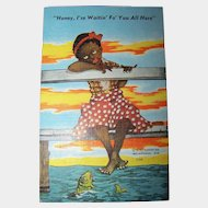 "Vintage Black Americana Linen Style Post Card "" Honey .I'se Waitin Fo' You All Here """