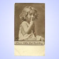 "Charming Sepia Toned Vintage Paper Post Card "" There Little Girl Don't Cry """