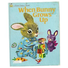 """A Little Golden Book """" When Bunny Grows Up """" Formerly The Bunny Book by Patsy Scarry"""