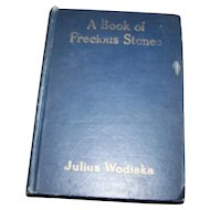 A Book of Precious Stones Julius Wodiska  Copyright 1909 Printed in U.S.A.