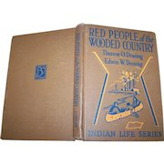 Vintage Hard Cover Book Red People of the Wooded Country Indian Life Series