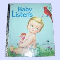 "A Charming Children's  Little Golden  Book "" Baby Listens  ""  By Esther Wilkin"