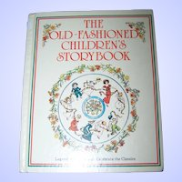 The Old Fashioned Children's StoryBook  Legendary Illustrators Celebrate the Classics