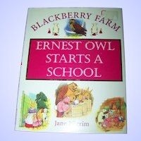Children's Book Blackberry Farm Ernest Owl Starts A School Jane Pilgrim