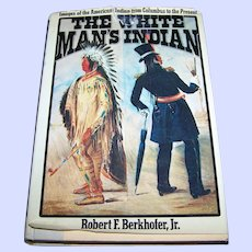 The White Man's Indian Images of the American Indian From Columbus to Present H.C. Book