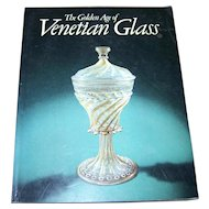 "Soft Cover Reference Collectible Book ""   The Golden Age of Venetian Glass """