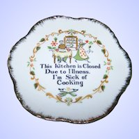 """Humerous  Kitchy  Ceramic Plate """"Kitchen Is Closed Due To Illness I'm Sick Of Cooking"""""""