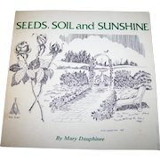 "Soft Cover Signed by Author Vintage Book "" Seeds , Soil and  Sunshine ""  Mary Dauphinee"