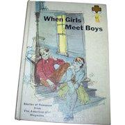 When Girls Meet Boys Stories of Romance from American Girl Magazine