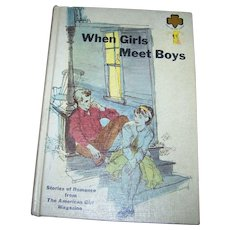 When Girls Meet Boys Stories of Romance from American Girl Magazine