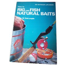 "Soft Cover Book "" How to Rig and Fish Natural Baits "" Byron W. Dalrymple"