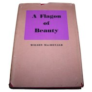 "Vintage Hard Cover Poetry  Book "" A Flagon of Beauty "" By Wilson MacDonald"