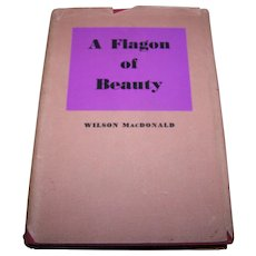 """Vintage Hard Cover Poetry  Book """" A Flagon of Beauty """" By Wilson MacDonald"""
