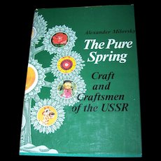 """Hard Cover Book """" The Pure Spring """" Craft and Craftsmen of the USSR"""