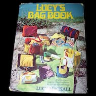 """Vintage Hard Cover Book """" Lucy's Bag Book """" by Lucy Mackall Patterns & Directions"""