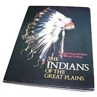 "Hard Cover Book "" The Indians of the Great Plains """