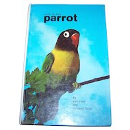 "Hard Cover Vintage Book "" This is the Parrot "" by Karl Plath and Malcolm Davis"