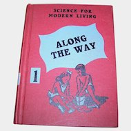 Hard School Text Book Along The Way Science For Modern Living